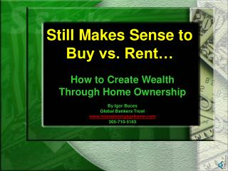 Still Bodes well to Purchase versus Rent