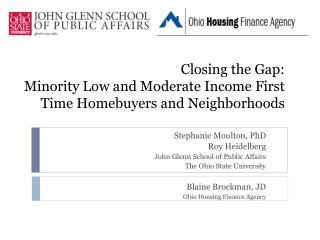 Shutting the Crevice: Minority Low and Direct Pay First Time Homebuyers and Neighborhoods