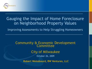 Gaging the Effect of Home Dispossession on Neighborhood Property Estimations Enhancing Appraisals to Help Battling Mortg