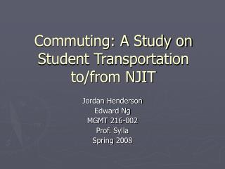 Driving: A Study on Understudy Transportation to/from NJIT