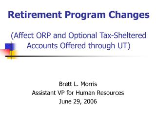 Retirement Program Changes (Influence ORP and Discretionary Expense Shielded Records Offered through UT)