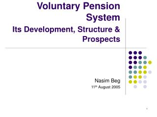 Deliberate Annuity Framework Its Improvement, Structure and Prospects