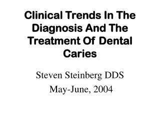 Clinical Patterns In The Finding And The Treatment Of Dental Caries