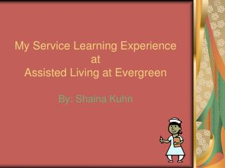 My Administration Learning Background at Helped Living at Evergreen