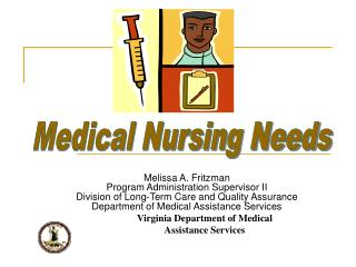 Melissa A. Fritzman Program Organization Boss II Division of Long haul Consideration and Quality Affirmation Bureau of M