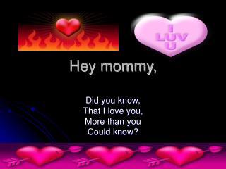 Hey mother,