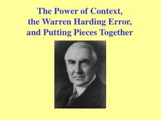 The Force of Connection, the Warren Harding Mistake, and Assembling Pieces