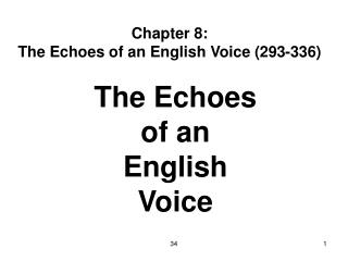 Part 8: The Echoes of an English Voice (293-336)