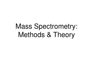 Mass Spectrometry: Techniques and Hypothesis