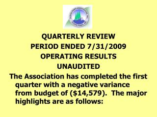 QUARTERLY Survey PERIOD Finished 7/31/2009 Working RESULTS UNAUDITED