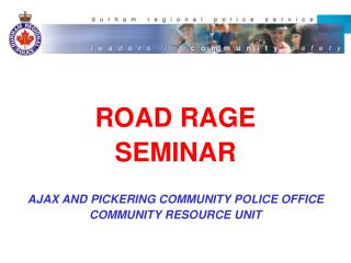 Street RAGE Workshop AJAX AND PICKERING Group POLICE OFFICE Group Asset UNIT