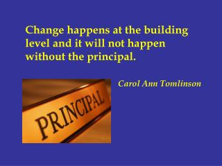 Change happens at the building level and it won't happen without the vital. Song Ann Tomlinson