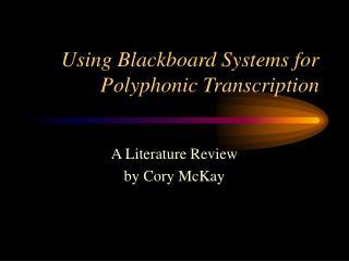 Utilizing Slate Frameworks for Polyphonic Translation