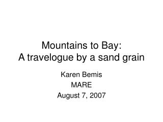 Mountains to Sound: A travelog by a sand grain