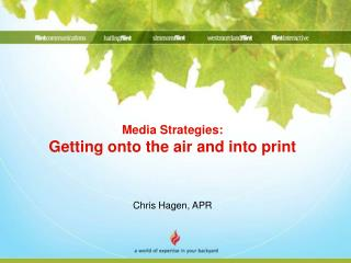 Media Procedures: Getting onto the air and into print Chris Hagen, APR