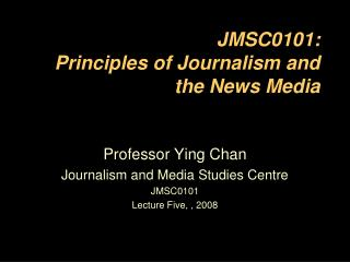 JMSC0101: Standards of News coverage and the News Media