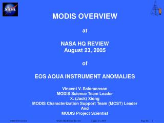 MODIS Outline at NASA HQ Survey August 23, 2005 of EOS Water INSTRUMENT Inconsistencies Vincent V. Salomonson MODIS Scie