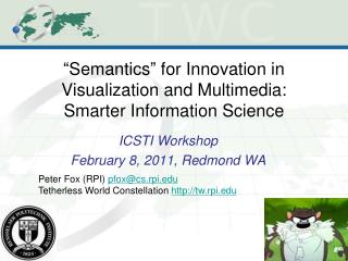 """ Semantics "" for Advancement in Representation and Media: More quick witted Data Science"