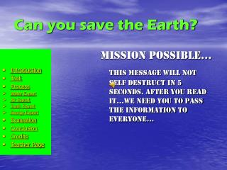 Will you spare the Earth?