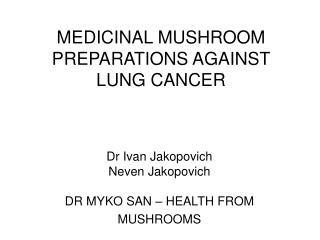Therapeutic MUSHROOM Arrangements AGAINST LUNG Tumor