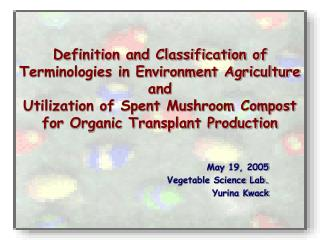 May 19, 2005 Vegetable Science Lab. Yurina Kwack