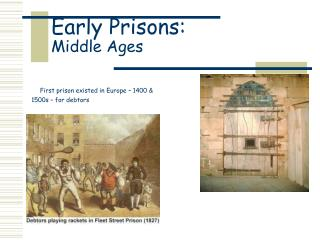 Early Detainment facilities: Medieval times