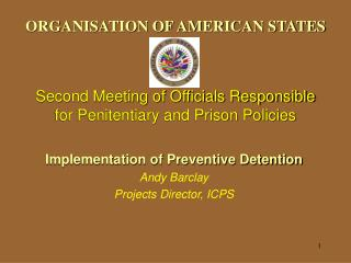 Association OF AMERICAN STATES Second Meeting of Authorities In charge of Prison and Jail Arrangements