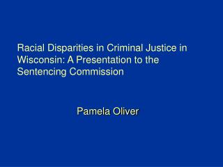 Racial Variations in Criminal Equity in Wisconsin: A Presentation to the Sentencing Commission