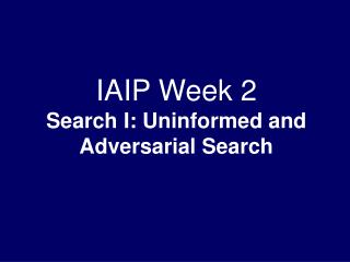 IAIP Week 2 Look I: Ignorant and Antagonistic Pursuit