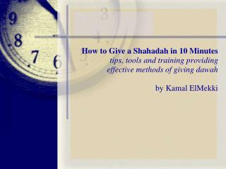 Step by step instructions to Give a Shahadah in 10 Minutes tips, devices and preparing giving viable techniques for givi