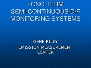 Long haul SEMI-Ceaseless D/F Observing Frameworks