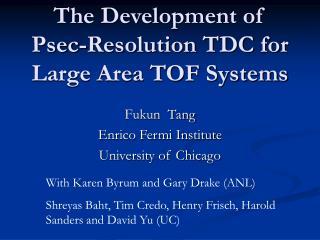 The Improvement of Psec-Determination TDC for Vast Region TOF Frameworks