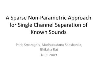A Meager Non-Parametric Methodology for Single Channel Division of Known Sounds