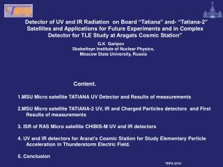 "Parameters of the """"Tatiana"""" satellite Mass, kg 25 Power, Wt 7"
