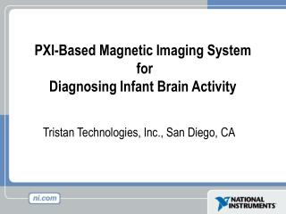 PXI-Based Attractive Imaging Framework for Diagnosing Newborn child Mind Action