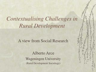 Contextualizing Challenges in Rustic Advancement