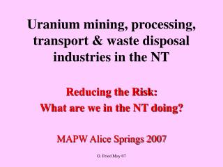 Uranium mining, handling, transport and waste transfer commercial ventures in the NT