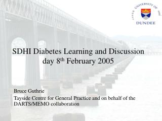SDHI Diabetes Learning and Talk day 8 th February 2005