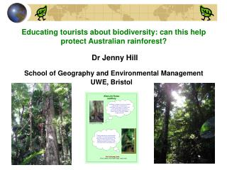 Instructing vacationers about biodiversity: can this secure Australian rainforest? Dr Jenny Slope School of Geology and