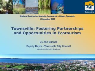 Cr. Ann Bunnell Delegate Chairman - Townsville City Board (paper by Ann Bunnell and Greg Bruce)