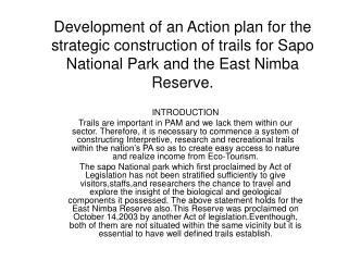 Improvement of an Activity arrangement for the key development of trails for Sapo National Park and the East Nimba Hold.