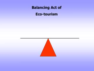 Exercise in careful control of Eco-tourism