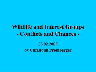 Natural life and Vested parties - Clashes and Risks -