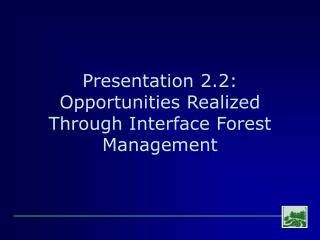 Presentation 2.2: Open doors Acknowledged Through Interface Timberland Administration