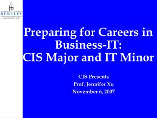 Get ready for Vocations in Business-IT: CIS Major and IT Minor