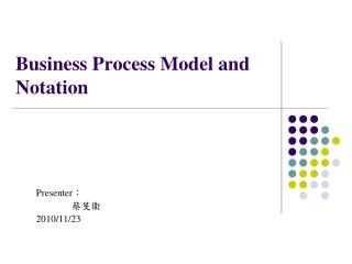 Business Process Model and Documentation