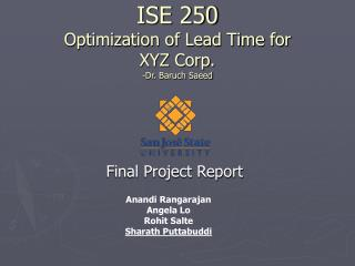 ISE 250 Enhancement of Lead Time for XYZ Corp. - Dr. Baruch Saeed