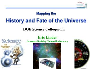 Mapping the History and Destiny of the Universe