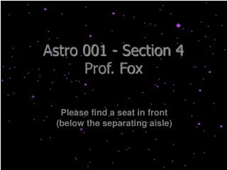 Astro 001 - Area 4 Prof. Fox