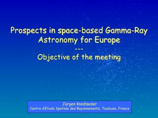 Prospects in space-based Gamma-Beam Cosmology for Europe - Goal of the meeting
